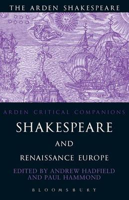Shakespeare and Renaissance Europe - Arden Critical Companions (Paperback)