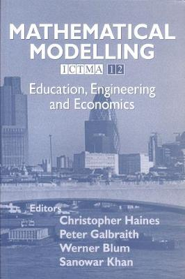 Mathematical Modelling: Education, Engineering and Economics ICTMA 12 (Paperback)