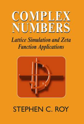 Complex Numbers: Lattice Simulation and Zeta Function Applications (Paperback)