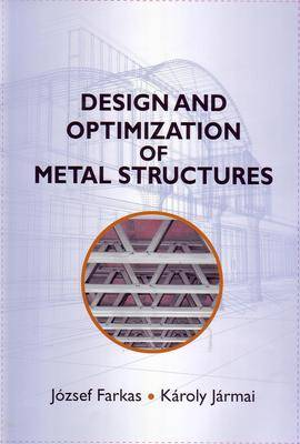Design and Optimization of Metal Structures - Woodhead Publishing Series in Civil and Structural Engineering (Hardback)