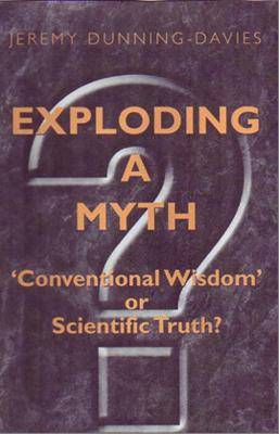 Exploding a Myth: Conventional Wisdom or Scientific Truth? (Paperback)