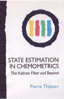 State Estimation in Chemometrics: The Kalman Filter and Beyond (Paperback)