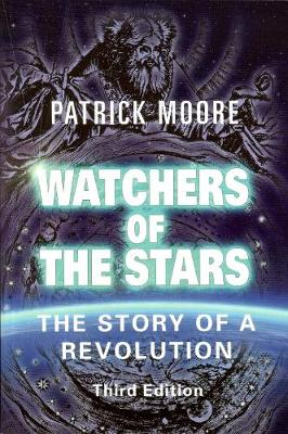 Watchers of the Stars: The Story of a Revolution (Hardback)