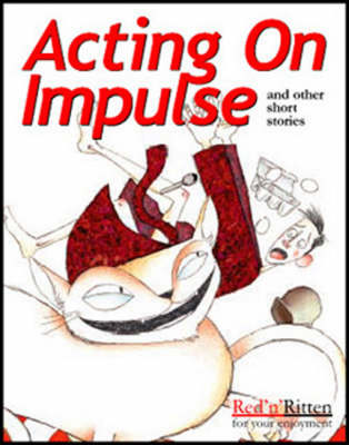 Acting on Impulse and Other Short Stories (Paperback)