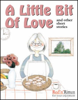 A Little Bit of Love and Other Short Stories (Paperback)