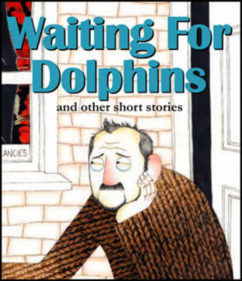 Waiting for Dolphins and Other Short Stories (Paperback)