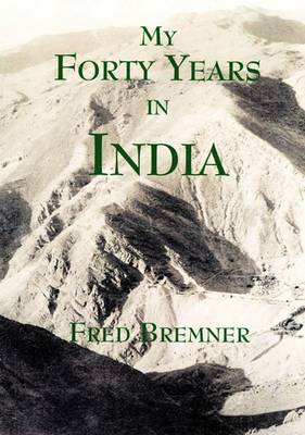 My Forty Years in India (Paperback)