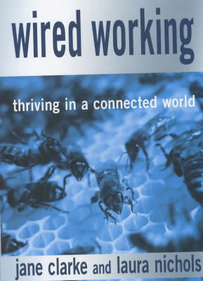 Wired Working: Thriving in a Connected World (Paperback)
