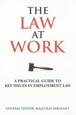 The Law at Work: A Practical Guide to Key Issues in Employment Law (Paperback)