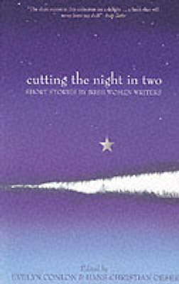 Cutting the Night in Two: Short Stories by Irish Women Writers (Paperback)