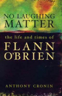 No Laughing Matter: The Life and Times of Flann O'Brien (Paperback)