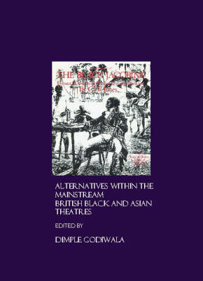 Alternatives within the Mainstream: British Black and Asian Theatres (Hardback)