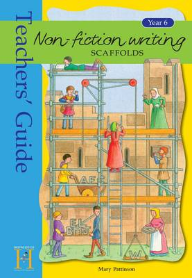 Non-fiction Writing Scaffolds: Teacher's Guide: Year 6 - Story Writing Scaffolds (Paperback)