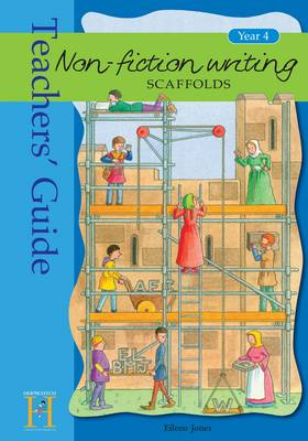 Non-Fiction Writing Scaffolds: Teacher's Guide: Year 4 (Paperback)