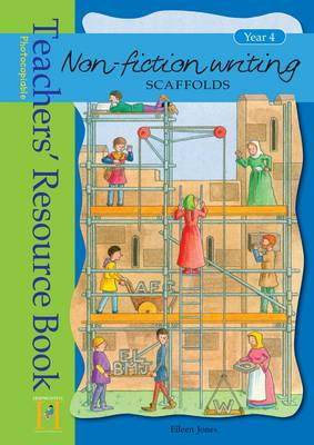 Non-Fiction Writing Scaffolds: Resource Book Year 4 - Non-fiction Writing Scaffolds (Spiral bound)