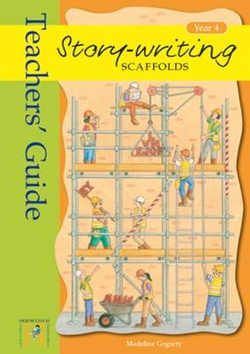 Story Writing Scaffolds: Teacher's Guide: Year 4 (Paperback)