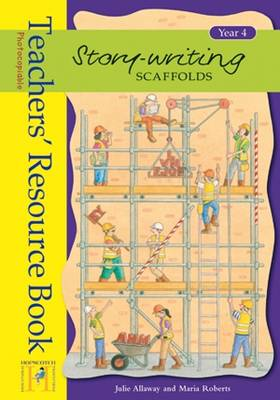 Story Writing Scaffolds: Year 4: Resource Book - Story Writing Scaffolds (Spiral bound)