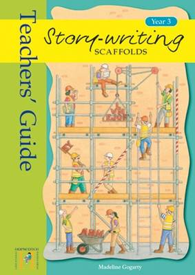 Story Writing Scaffolds: Teacher's Guide: Year 3 (Paperback)