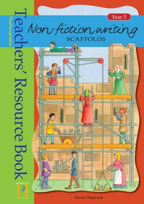 Non-Fiction Writing Scaffolds: Year 5: Teachers' Resource Book - Non-fiction Writing Scaffolds (Spiral bound)