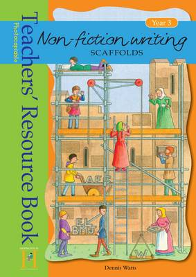 Non-fiction Writing Scaffolds Year 3 - Non-fiction Writing Scaffolds (Spiral bound)