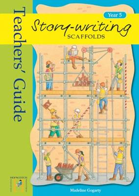 Story Writing Scaffolds: Teacher's Guide: Year 6 (Paperback)