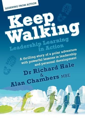 Keep Walking - Leadership Learning in Action (Paperback)