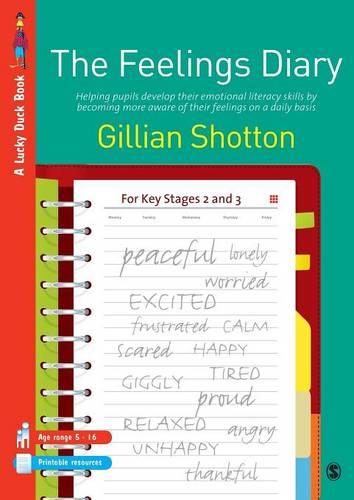 The Feelings Diary: Helping Pupils to Develop their Emotional Literacy Skills by Becoming More Aware of their Feelings on a Daily Basis - For Key Stages 2 and 3 - Lucky Duck Books (Paperback)