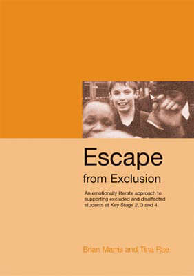 Escape from Exclusion: An Emotionally Literate Approach to Supporting Excluded and Disaffected Students at Key Stage 2, 3 and 4 - Lucky Duck Books (Paperback)