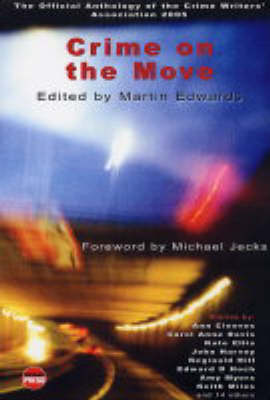 Crime on the Move 2005: The Official Crime Writers' Association Anthology (Paperback)