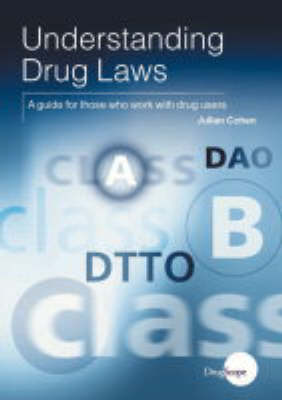 Understanding Drugs and the Law: A Guide for Those Who Work with Drug Users (Paperback)