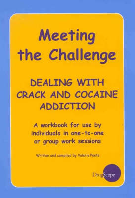 Meeting the Challenge: Dealing with Crack and Cocaine Addiction (Paperback)