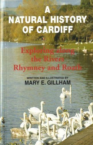 Natural History of Cardiff, A - Exploring Along the Rivers Rhymney and Roath (Paperback)