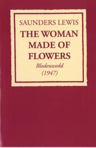 Woman Made of Flowers, The: Blodeuwedd (1947) (Paperback)
