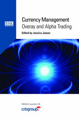 Currency Management: Overlay and Alpha Trading (Hardback)