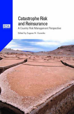 Catastrophe Risk and Reinsurance: A Country Risk Management Perspective (Hardback)