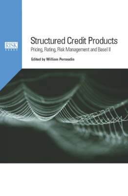 Structured Credit Products: Pricing, Rating, Risk Management and Basel II (Hardback)