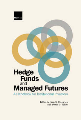 Hedge Funds and Managed Futures: A Handbook for Institutional Investors (Hardback)
