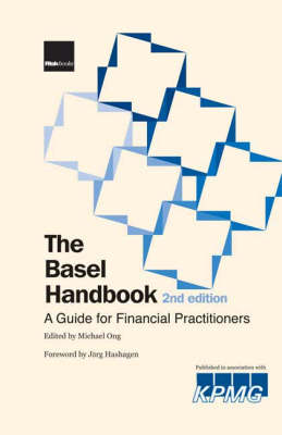 The Basel Handbook: A Guide for Financial Practitioners (Hardback)