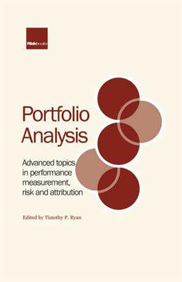 Portfolio Analysis: Advanced Topics in Performance Measurement, Risk and Attribution (Hardback)