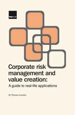 Corporate Risk Management for Value Creation: A Guide to Real-life Applications (Hardback)
