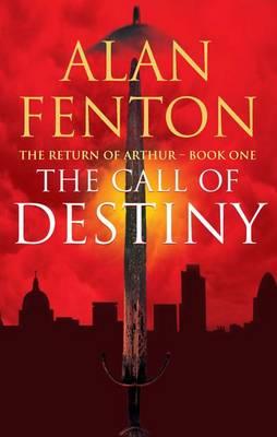 The Call of Destiny - Return of Arthur No. 1 (Paperback)