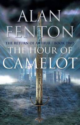 The Hour of Camelot - Return of Arthur No. 2 (Paperback)