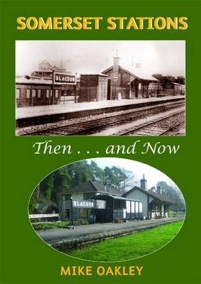Somerset Stations: Then and Now (Hardback)