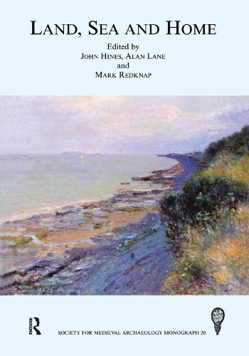 Land, Sea and Home: Proceedings of a Conference on Viking-Period Settlement - Society for Medieval Archaeology Monographs (Hardback)