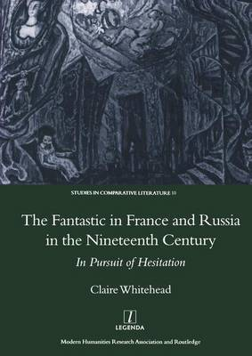 The Fantastic in France and Russia in the 19th Century: In Pursuit of Hesitation (Hardback)