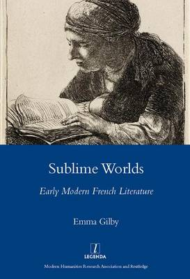 Sublime Worlds: Early Modern French Literature (Hardback)