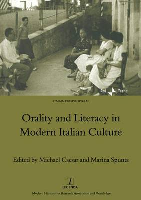Orality and Literacy in Modern Italian Culture (Hardback)