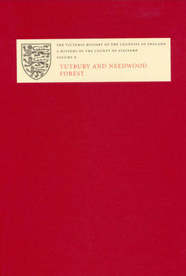 The Victoria History of the County of Stafford: X: Tutbury and Needwood Forest - Victoria County History (Hardback)