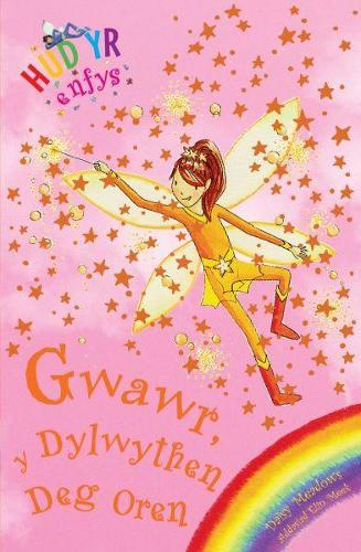 Cyfres Hud yr Enfys: Gwawr y Dylwythen Deg Oren (Paperback)