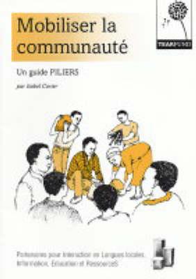 Mobiliser La Communaute: Un Guide PILIERS (Hardback)